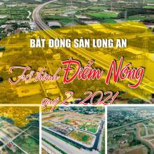 Bất động sản Long An trở thành điểm nóng quý 2-2021