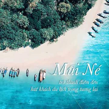 Mũi Né trở thành điểm đến hút khách du lịch trong tương lai