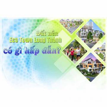 Đất nền Eco Town Long Thành có gì hấp dẫn