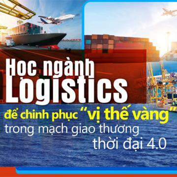 Học ngành Logistics để chinh phục vị thế vàng trong mạch giao thương thời đại 4.0