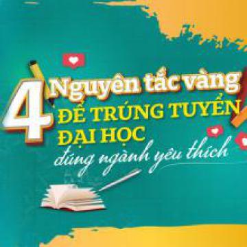 4 nguyên tắc vàng để trúng tuyển đại học đúng ngành yêu thích
