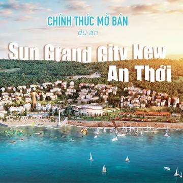 Chính thức mở bán dự án Sun Grand City New An Thới
