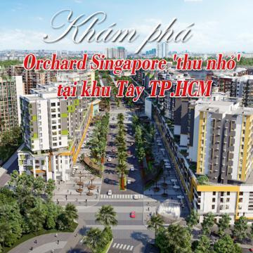 Khám phá Orchard Singapore thu nhỏ tại khu Tây TP.HCM