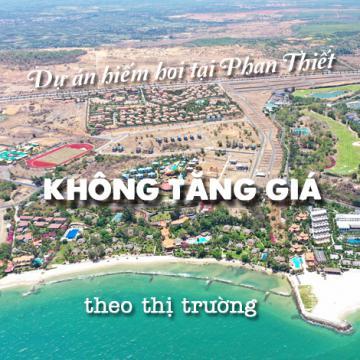 Dự án hiếm hoi tại Phan Thiết không tăng giá theo thị trường