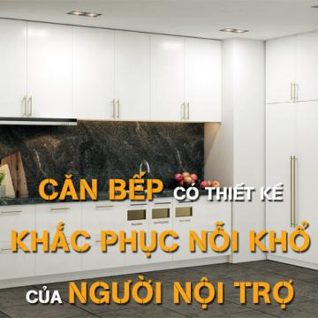 Căn bếp có thiết kế khắc phục nỗi khổ của người nội trợ