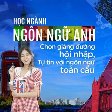 Học ngành Ngôn ngữ Anh - Chọn giảng đường hội nhập - Tự tin với ngôn ngữ toàn cầu