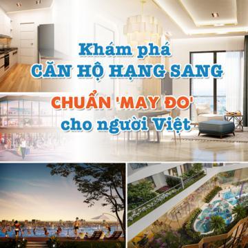Khám phá căn hộ hạng sang chuẩn may đo cho người Việt