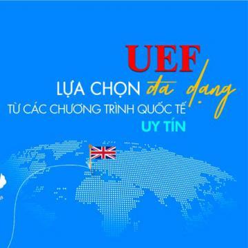 UEF lựa chọn đa dạng từ các chương trình quốc tế uy tín