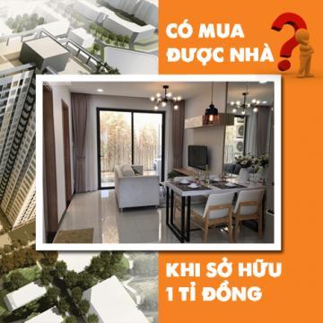Có mua được nhà khi sở hữu 1 tỉ đồng