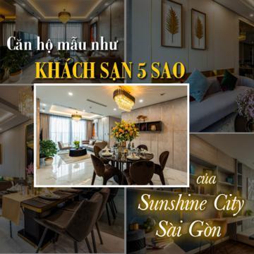 Căn hộ mẫu như khách sạn 5 sao của Sunshine City Sài Gòn
