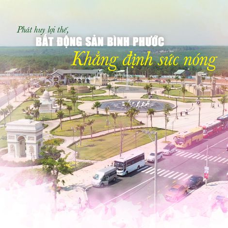 Phát huy lợi thế, bất động sản Bình Phước khẳng định sức nóng
