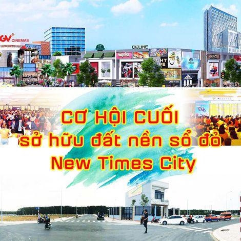 Cơ hội cuối sở hữu đất nền sổ đỏ New Times City