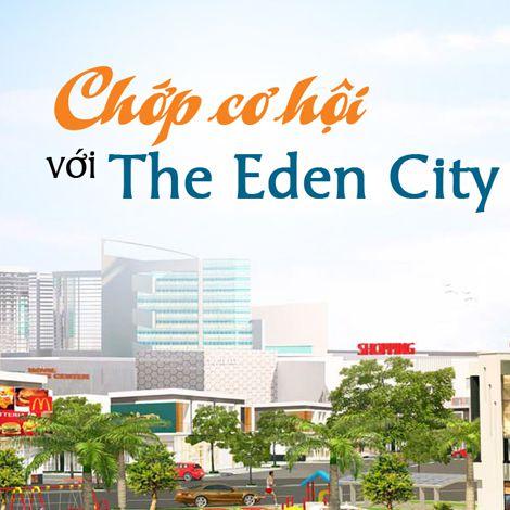 Chớp cơ hội với The Eden City
