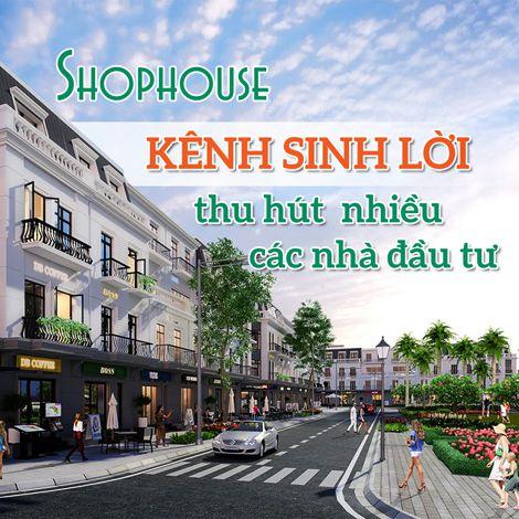 Shophouse - kênh sinh lời thu hút nhiều các nhà đầu tư