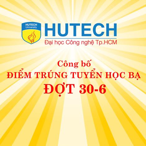 HUTECH công bố điểm trúng tuyển học bạ đợt 30-6