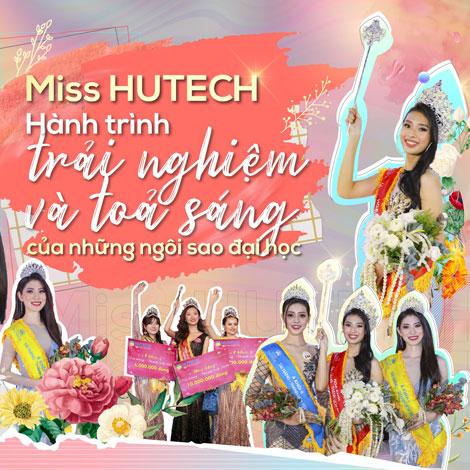 Miss HUTECH - Hành trình trải nghiệm và tỏa sáng của những ngôi sao đại học