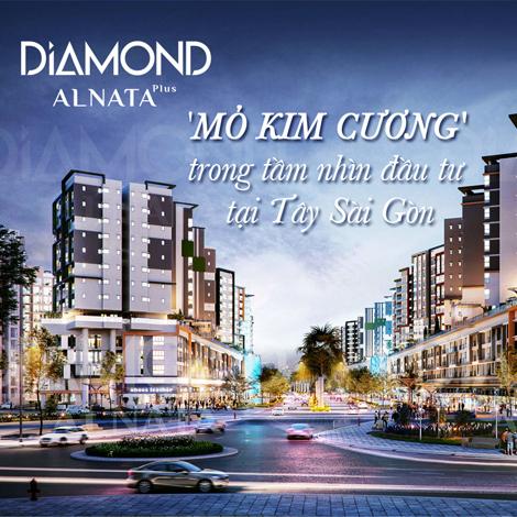 Diamond Alnata Plus - mỏ kim cương trong tầm nhìn đầu tư tại Tây Sài Gòn