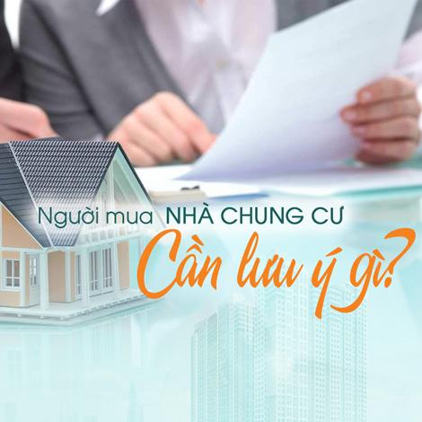 Người mua nhà chung cư cần lưu ý gì?