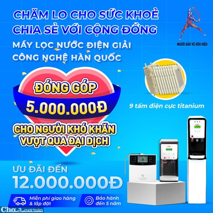 Mua máy lọc nước điện giải cùng đóng góp 5 triệu cho người khó khăn COVID-19