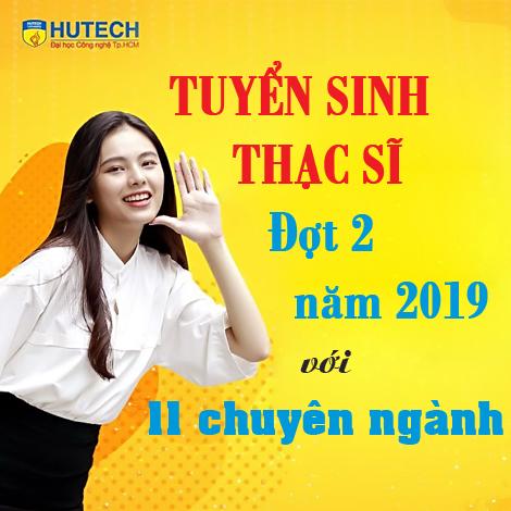 HUTECH tuyển sinh Thạc sĩ đợt 2 - năm 2019 với 11 chuyên ngành